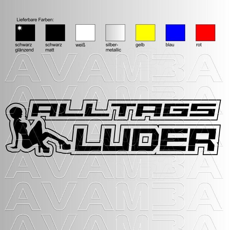 Autoaufkleber / Autosticker Alltags Luder