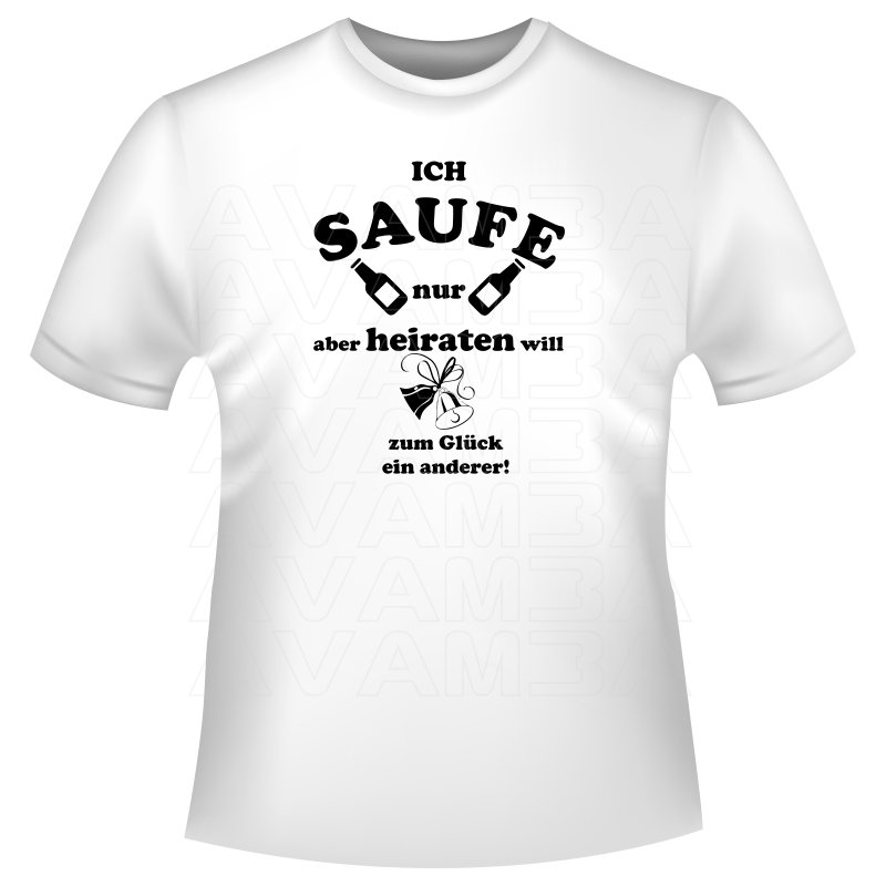 Junggesellenabschied party shirts quotich saufe nurquot av for Junggesellenabschied t shirt sprüche