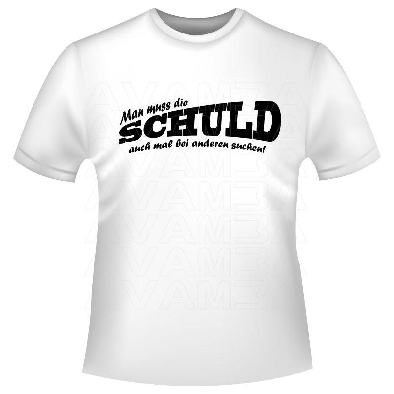 """Coole Sprüche Shirts """"Man muss die Schuld auch mal bei anderen suchen ..."""