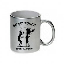 Anti Grapscher Keramiktasse DONT TOUCH SONST KLATSCH!...