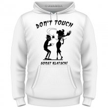Anti Grapscher Shirt/Hoodie DONT TOUCH SONST KLATSCH!...