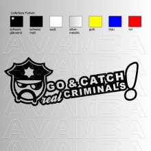 Autoaufkleber / Autosticker JDM Go and catch real criminals