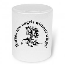 Horses are angels without wings! Moneybox / Spardose mit...