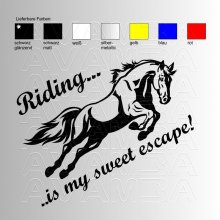 Riding is ma sweet escape    Pferde - Aufkleber / Sticker
