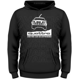 Audi Quattro and you can go anywhere  T-Shirt/Kapuzenpullover (Hoodie)