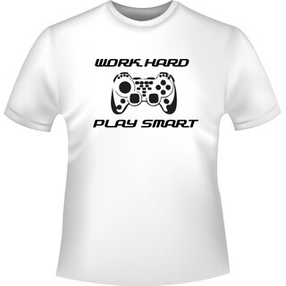 Work hard - play smart Gamer Shirt