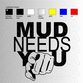 Mud needs you (für Offroader / SUV)