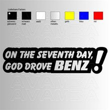 On the seventh day God drove BENZ!