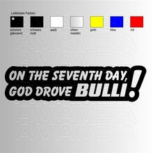 On the seventh day God drove BULLI!